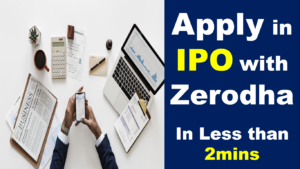 Read more about the article How to apply IPO in Zerodha in less than 2mins