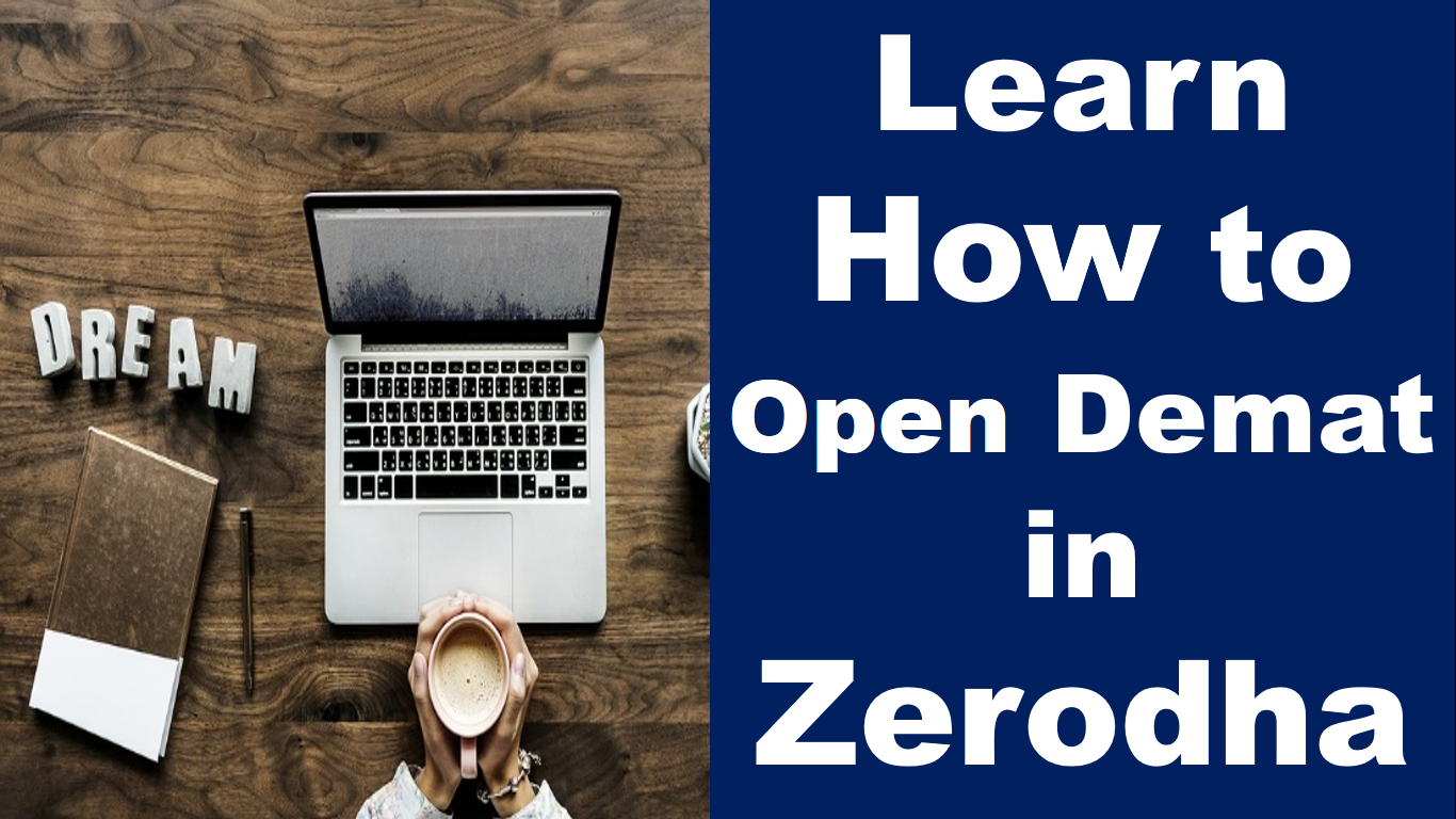 Step-By-Step Guide to Open Demat account with Zerodha in less than 15 minutes