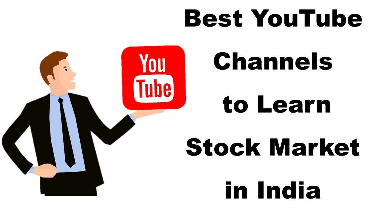 10 Best YouTube Channels to learn Stock Market in India – Updated in Oct 2019