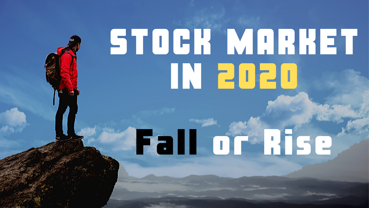 What will happen to Stock Market in 2020